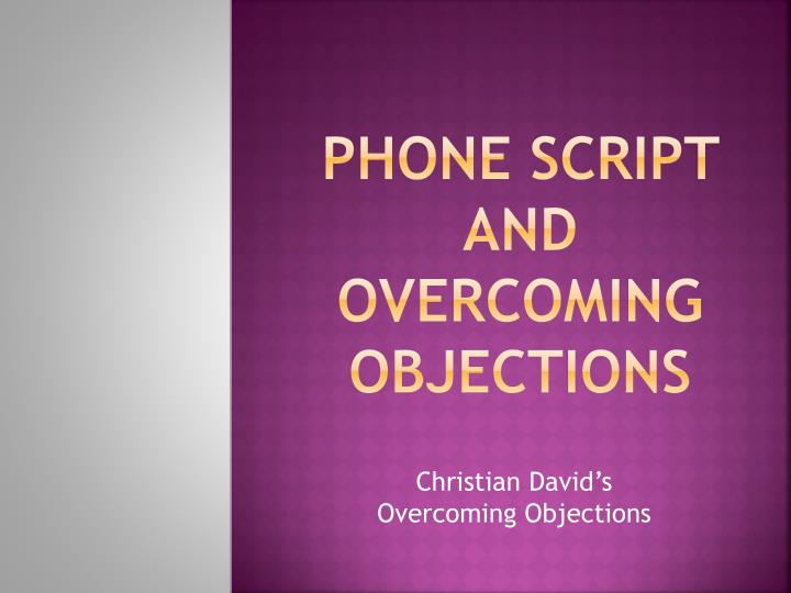 Phone script and overcoming objections