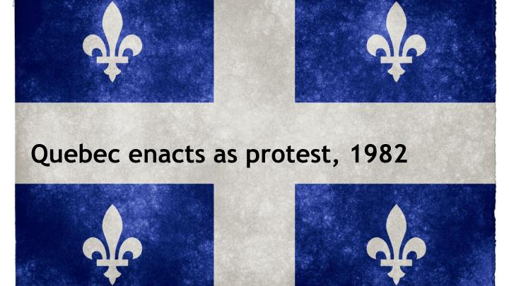 Quebec enacts as protest, 1982