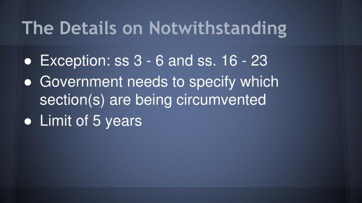 The Details on Notwithstanding