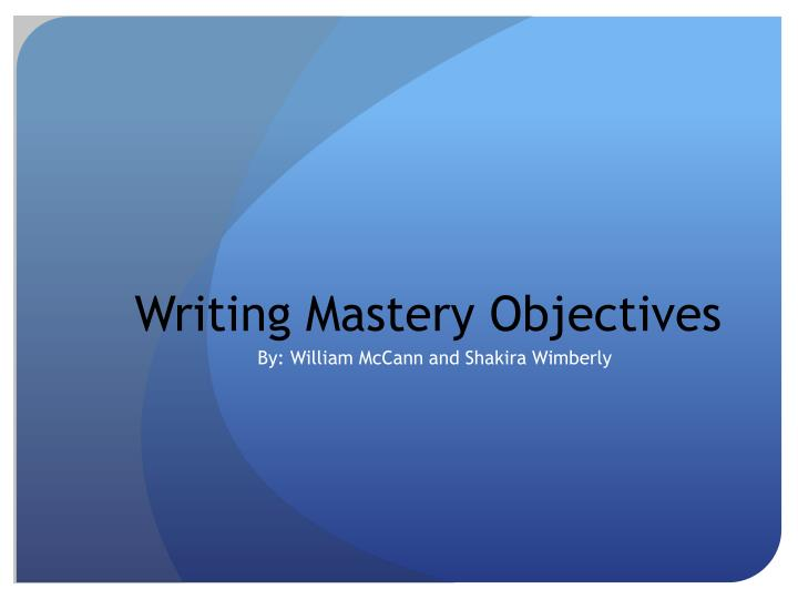 Writing mastery objectives