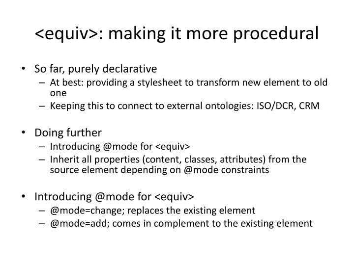 <equiv>: making it more procedural