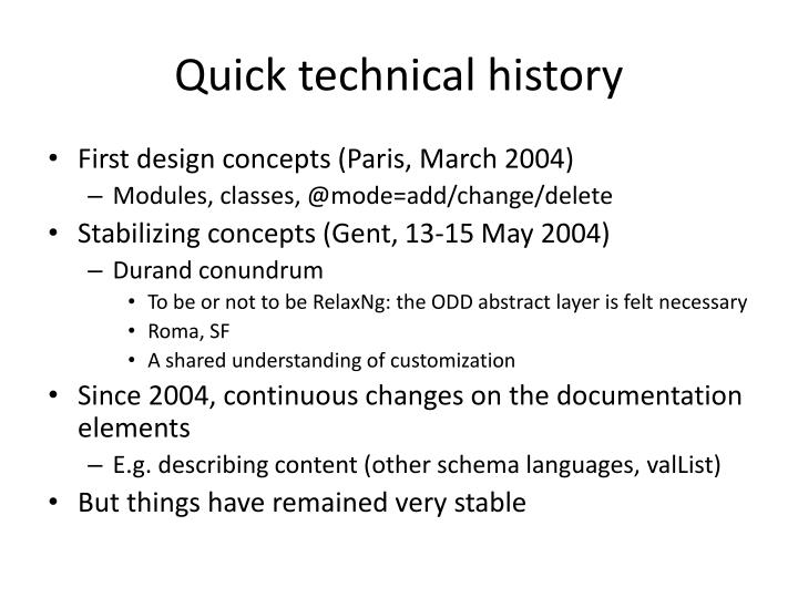 Quick technical history