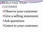 qualifying your customer