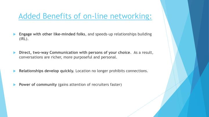 Added Benefits of on-line networking: