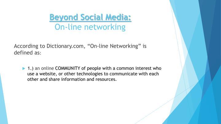 Beyond Social Media: