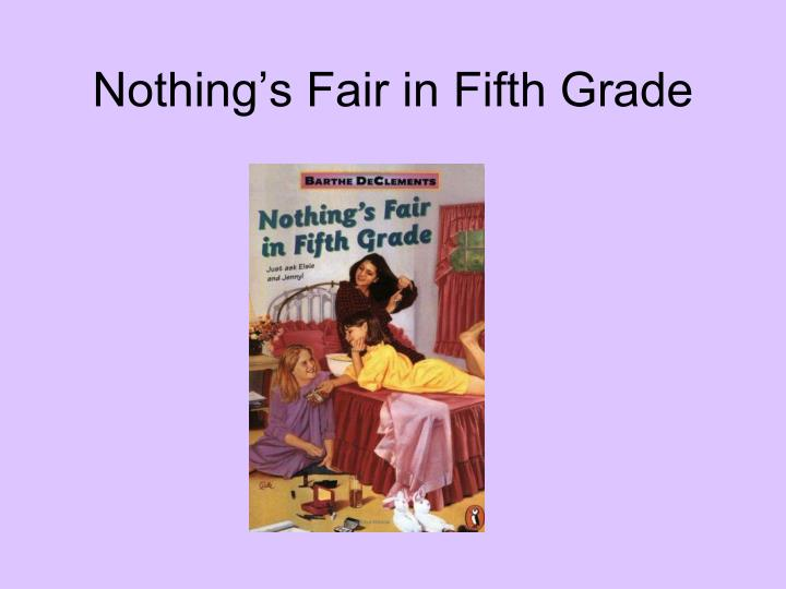 Nothing s fair in fifth grade