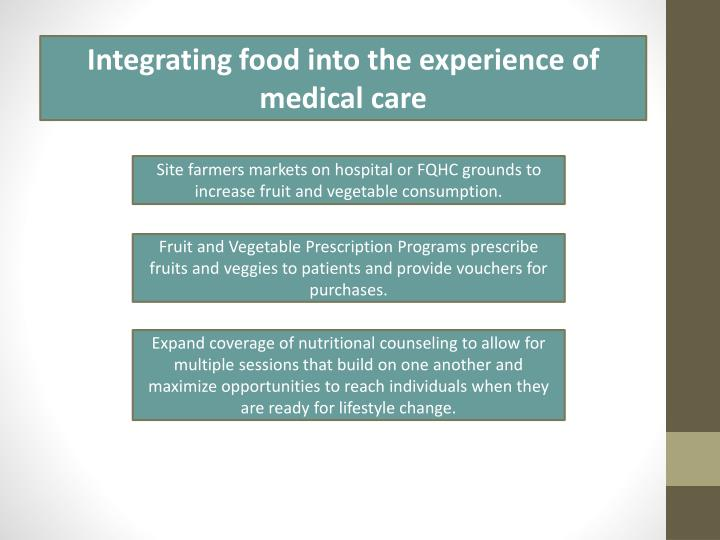 Integrating food into the experience of medical care