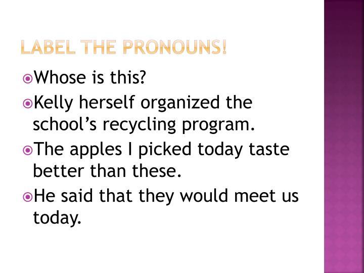 Label the pronouns!