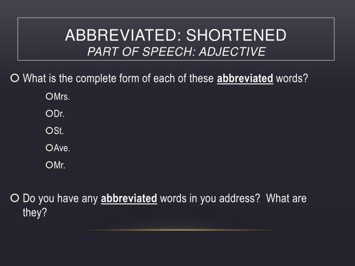 abbreviated: shortened