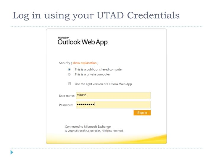 Log in using your utad credentials