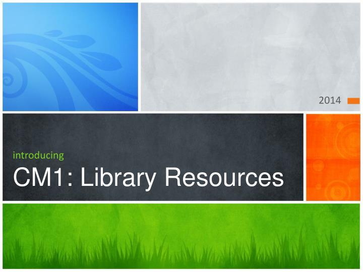 introducing cm1 library resources