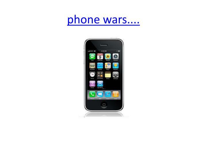 phone wars....