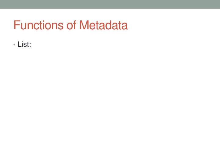 Functions of Metadata