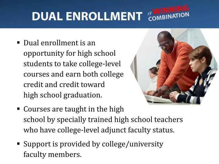 Dual enrollment is an