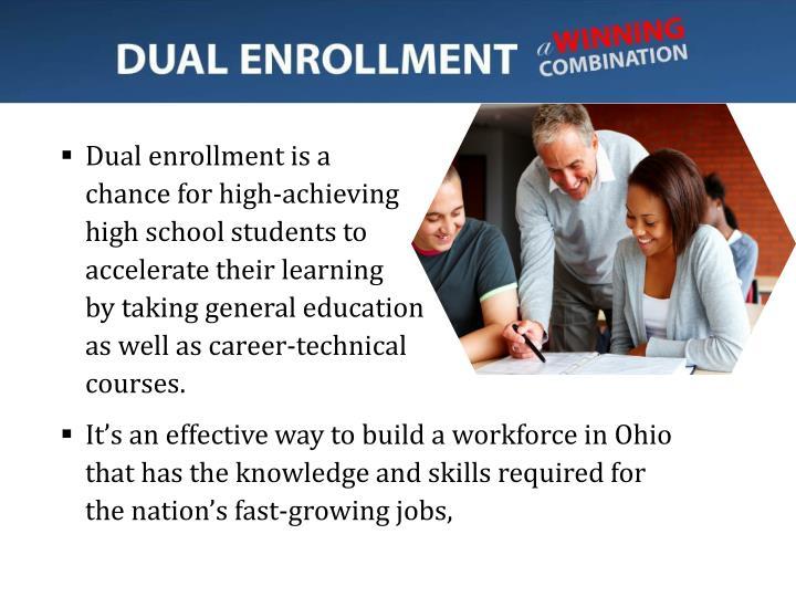 Dual enrollment is a