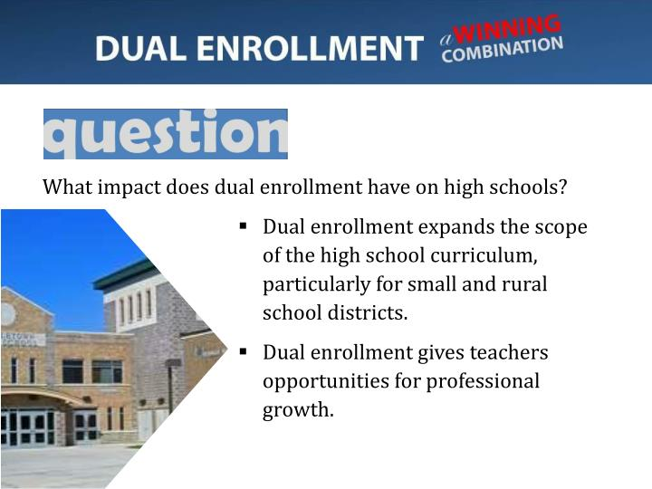 What impact does dual enrollment have on high schools?