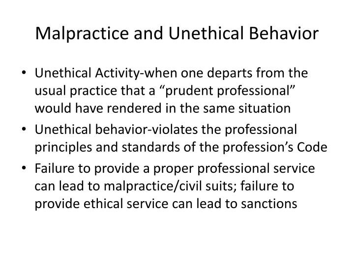 Malpractice and Unethical Behavior