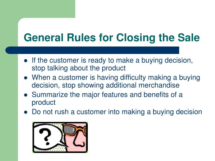 General Rules for Closing the Sale