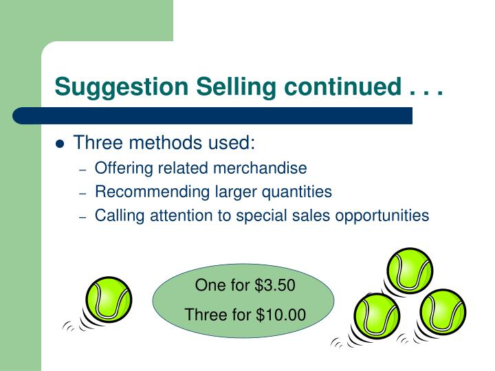 Suggestion Selling continued . . .