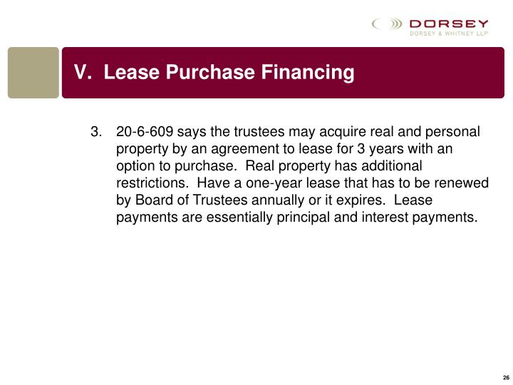 V.  Lease Purchase Financing