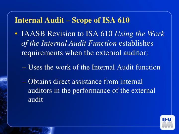 Internal Audit – Scope of ISA 610