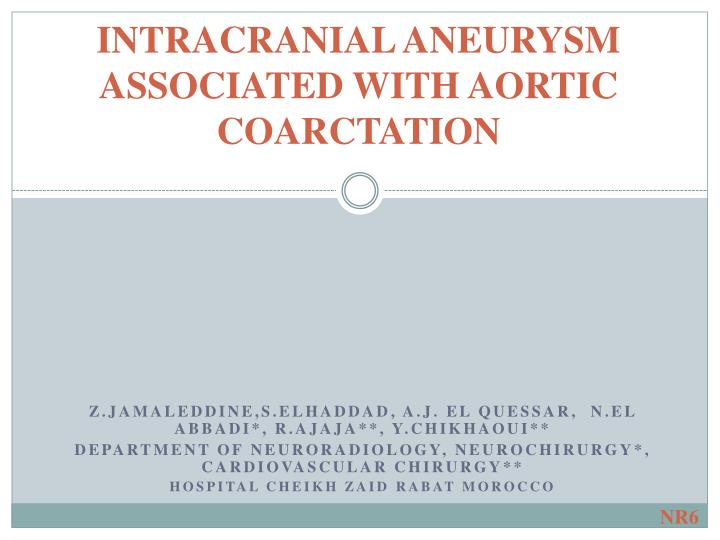 intracranial aneurysm associated with aortic coarctation n.