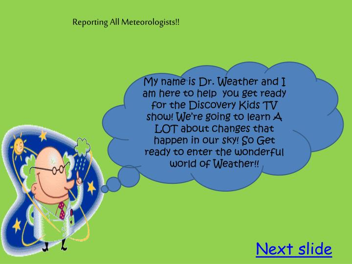 Reporting All Meteorologists!!