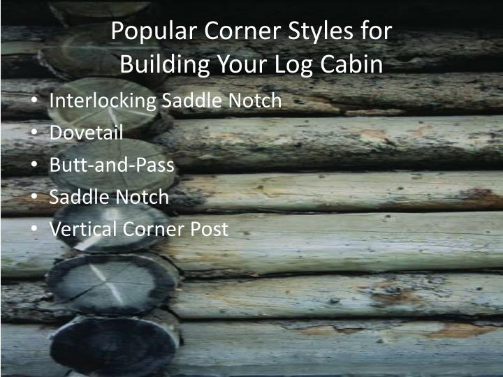 Popular corner styles for building your log cabin