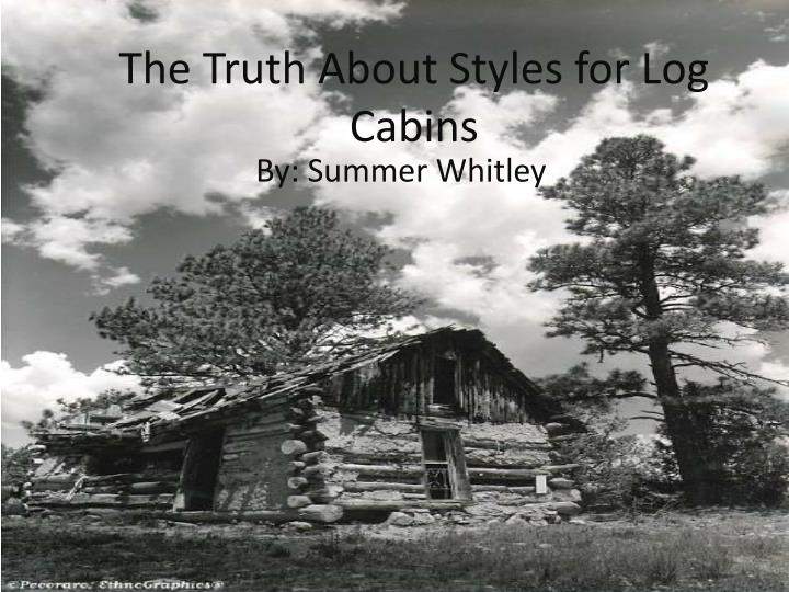The truth about styles for log cabins
