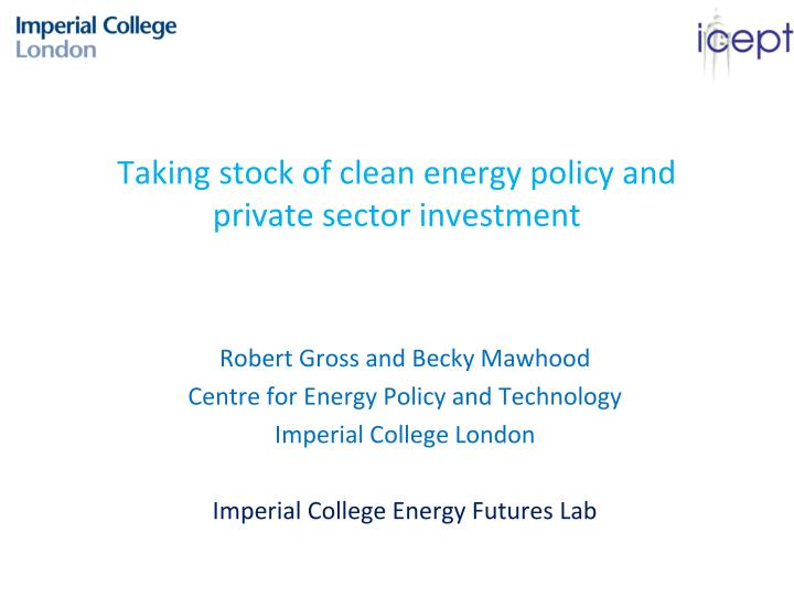taking stock of clean energy policy and private sector investment n.