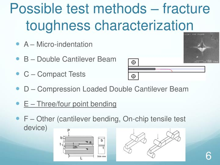 Possible test methods – fracture toughness characterization