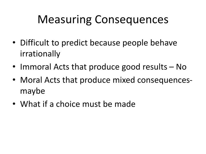 Measuring Consequences