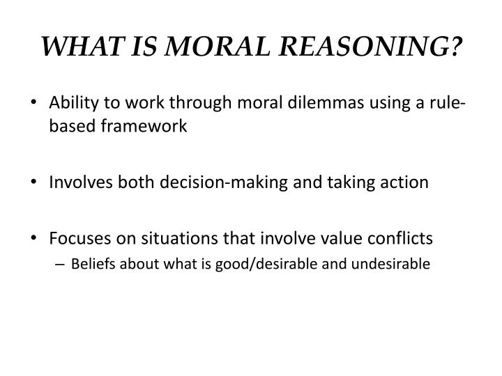 WHAT IS MORAL REASONING?