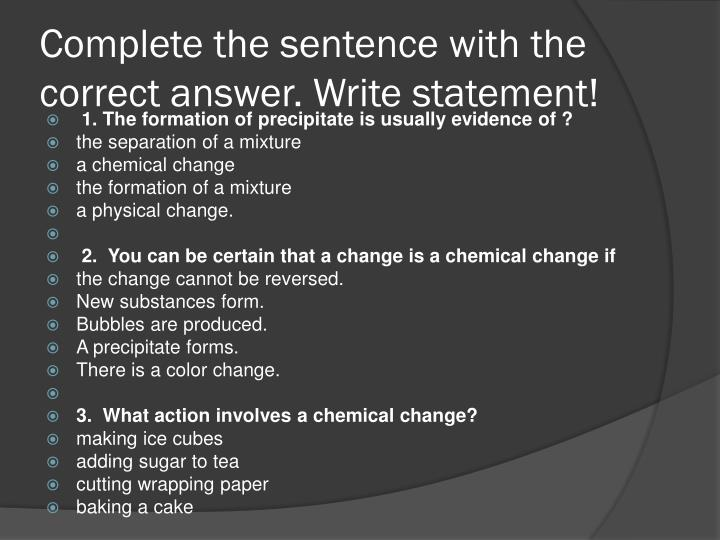 Complete the sentence with the correct answer write statement