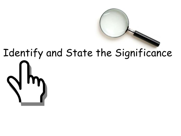 Identify and state the significance