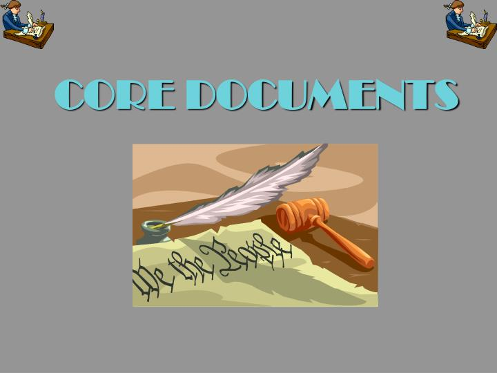 CORE DOCUMENTS