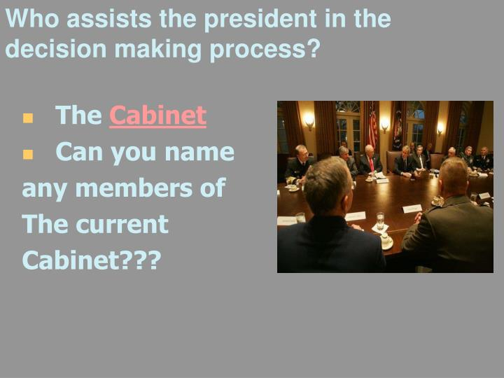 Who assists the president in the