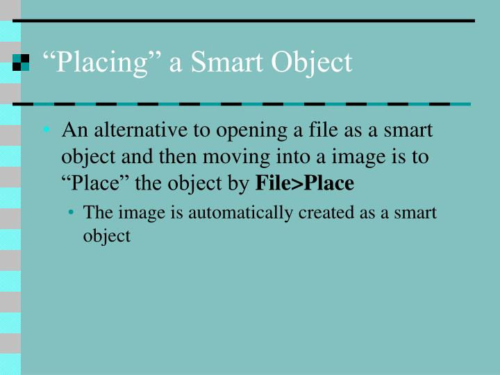 """""""Placing"""" a Smart Object"""