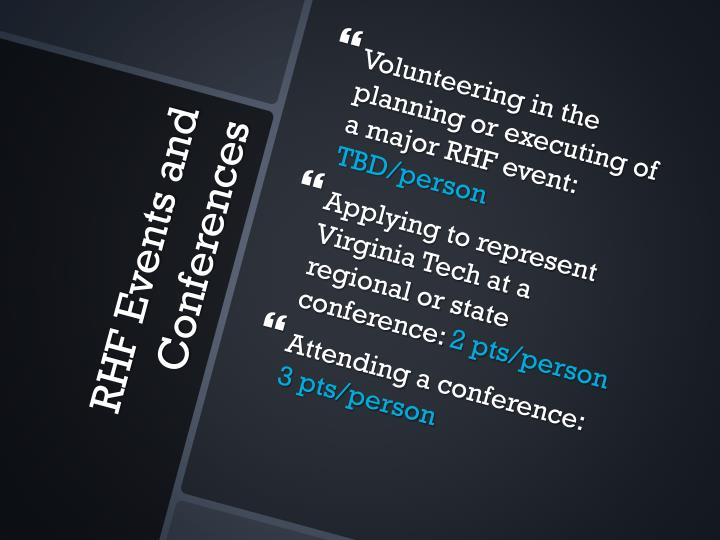 Volunteering in the planning or executing of a major RHF