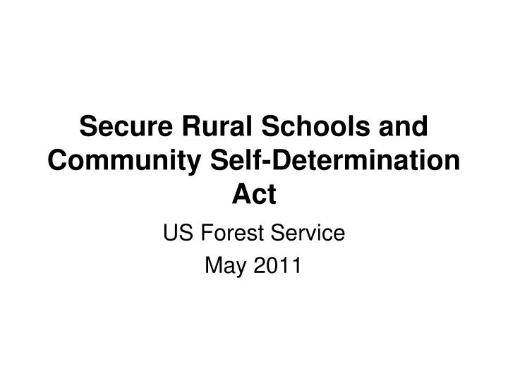 Secure rural schools and community self determination act