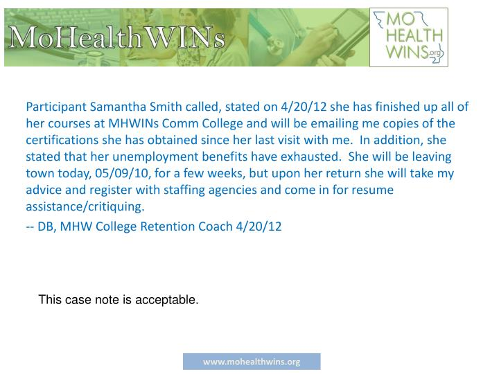 Participant Samantha Smith called, stated on 4/20/12 she has finished up all of her courses at MHWINs