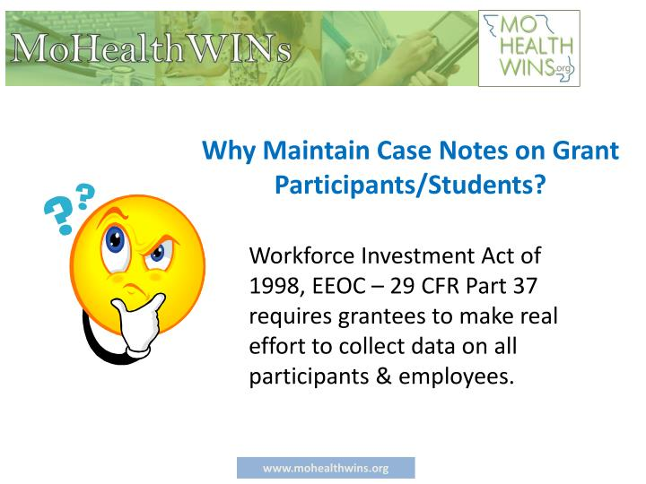 Why Maintain Case Notes on Grant Participants/Students?