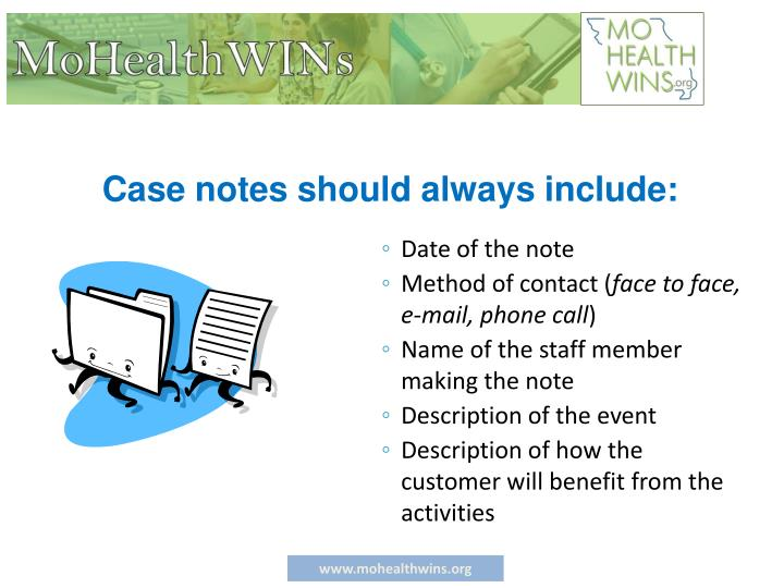 Case notes should always include:
