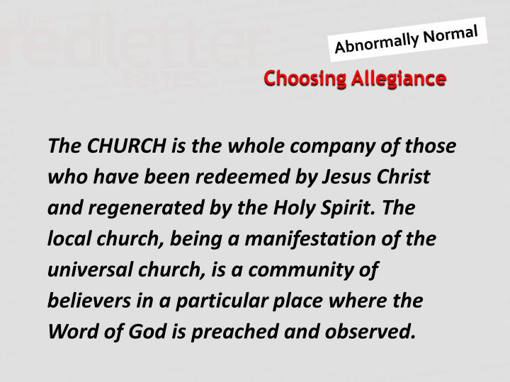 The CHURCH is the whole company of those who have been redeemed by Jesus Christ and regenerated by the Holy Spirit. The local church, being a manifestation of the universal church, is a community of believers in a particular place where the Word of God is preached and observed.