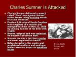 charles sumner is attacked