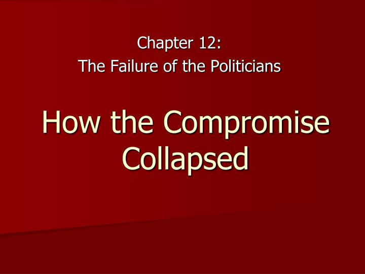 how the compromise collapsed