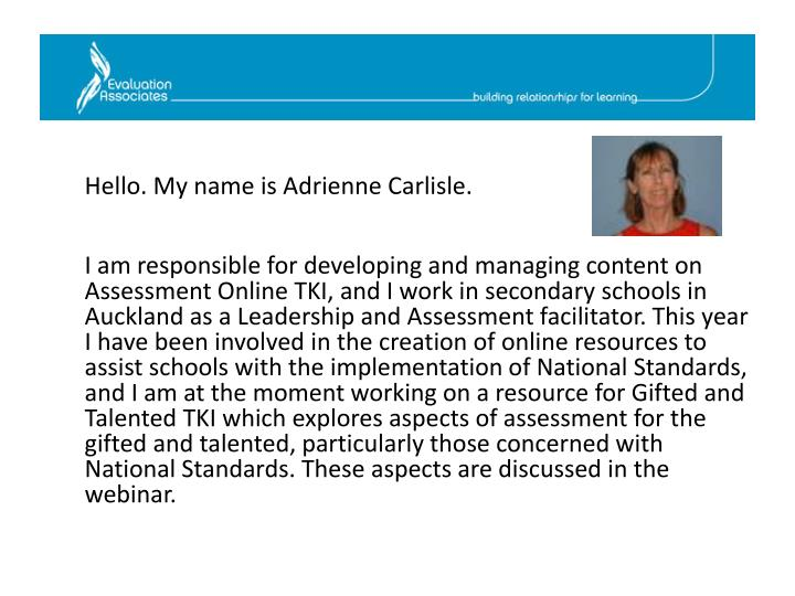 Hello. My name is Adrienne Carlisle.