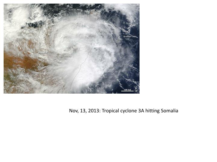 Nov, 13, 2013: Tropical cyclone 3A hitting
