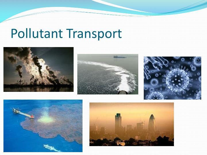 Pollutant Transport