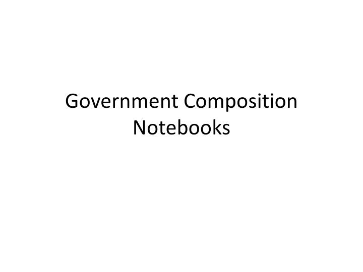 government composition notebooks